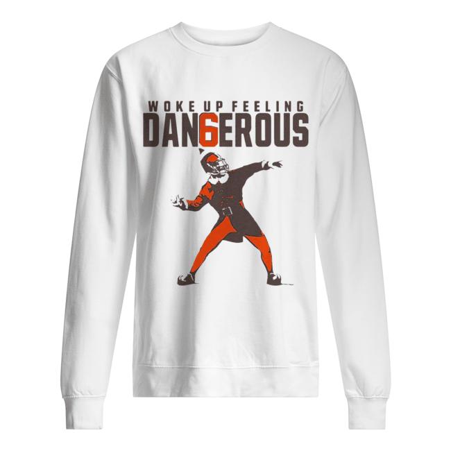 Baker Mayfield Woke up feeling dangerous  Unisex Sweatshirt