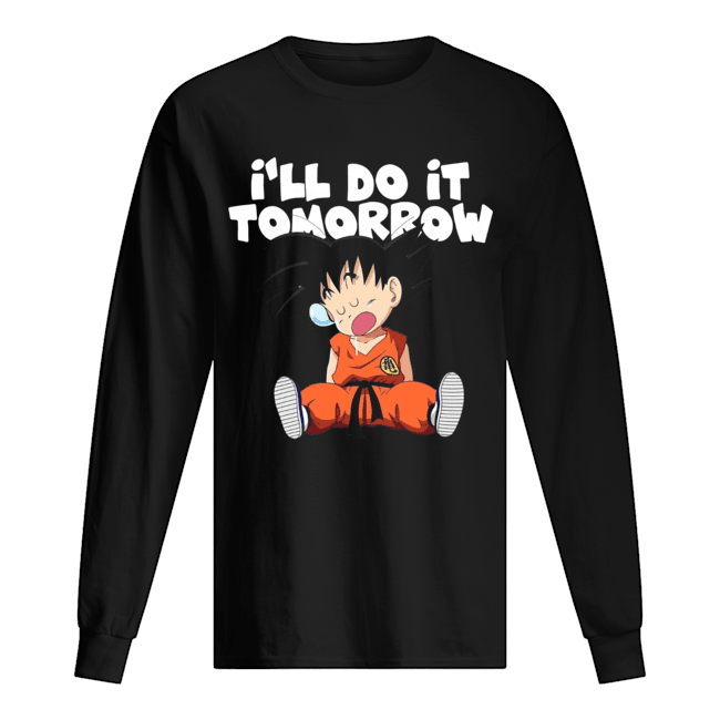 Goku I'll Do It Tomorrow  Long Sleeved T-shirt