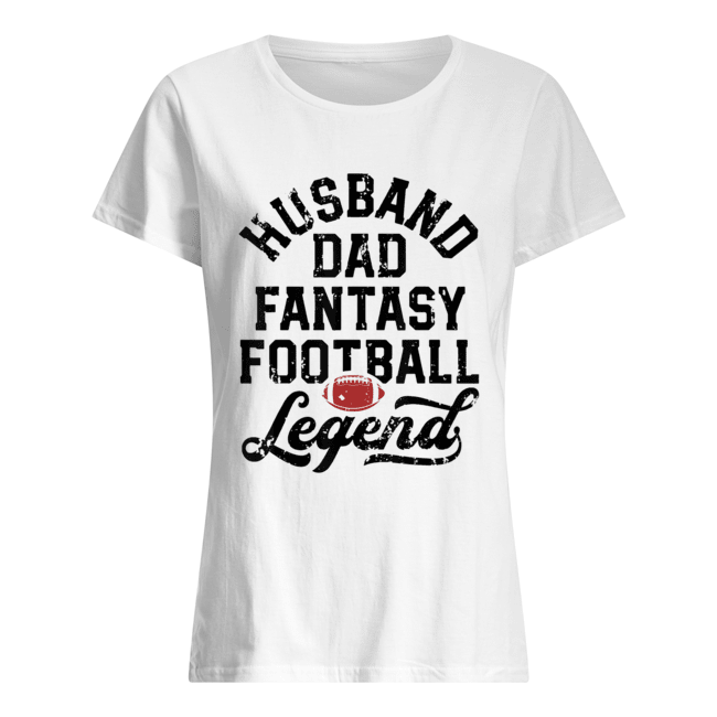 Husband Dad Fantasy Football Legend White  Classic Women's T-shirt