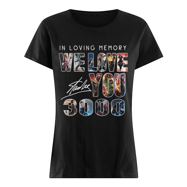 In loving memory we love you 3000 Marvel Avengers signature  Classic Women's T-shirt