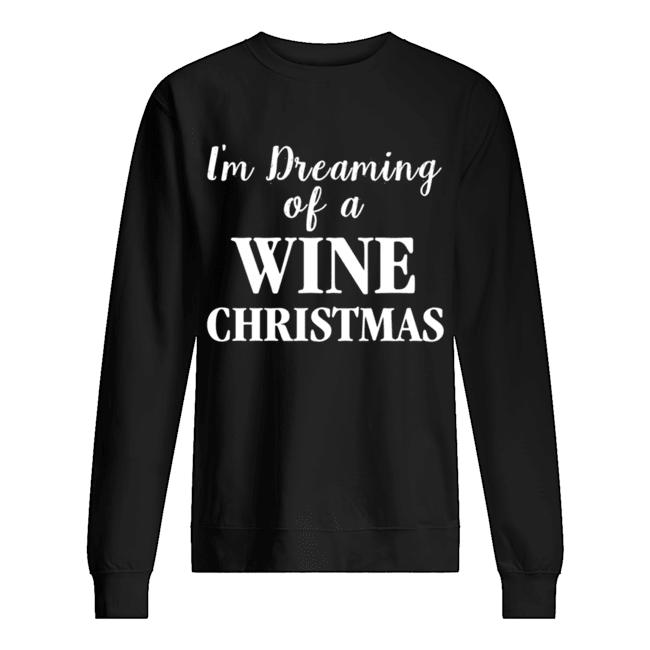 I'm Dreaming Of A Wine Christmas  Unisex Sweatshirt