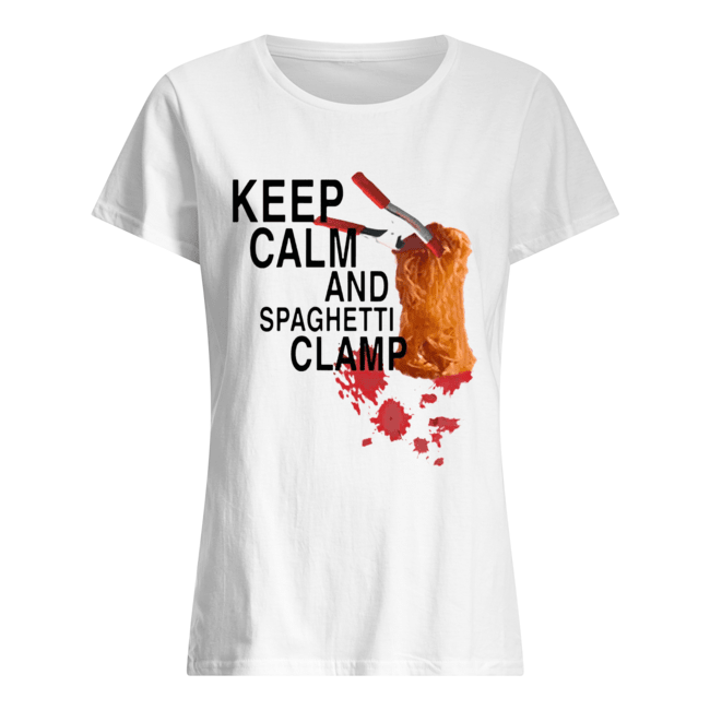 Keep calm and spaghetti clamp  Classic Women's T-shirt