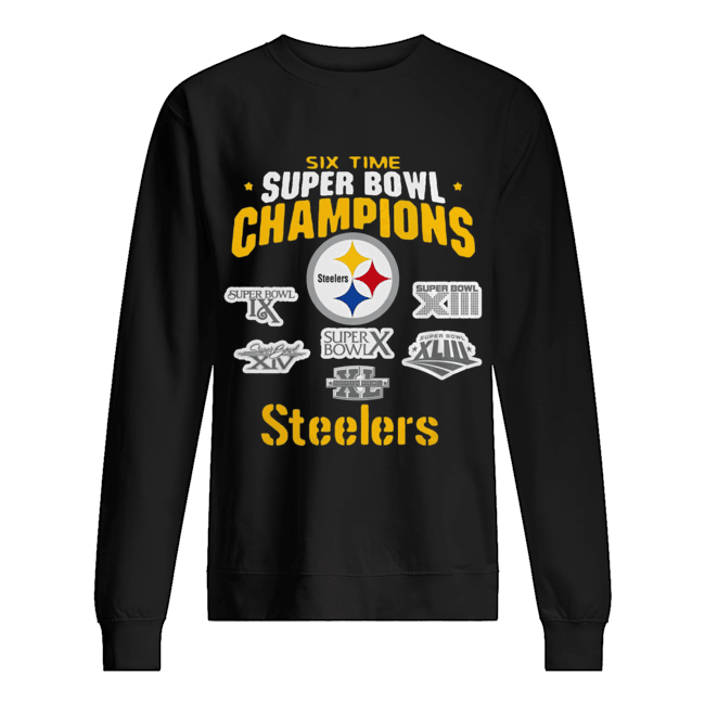 Pittsburgh Steelers NFL Six Time Super Bowl Champions  Unisex Sweatshirt