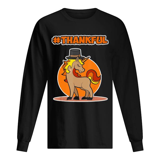 #Thankful Unicorn Thanksgiving  Long Sleeved T-shirt