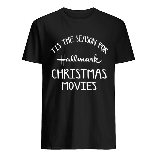 Tis The Season For Hallmark Christmas Movies Holiday Movie  Classic Men's T-shirt