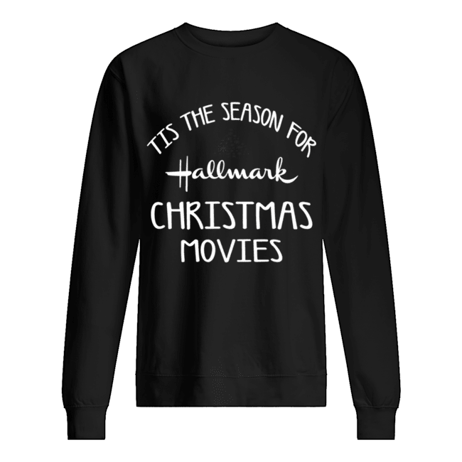 Tis The Season For Hallmark Christmas Movies Holiday Movie  Unisex Sweatshirt