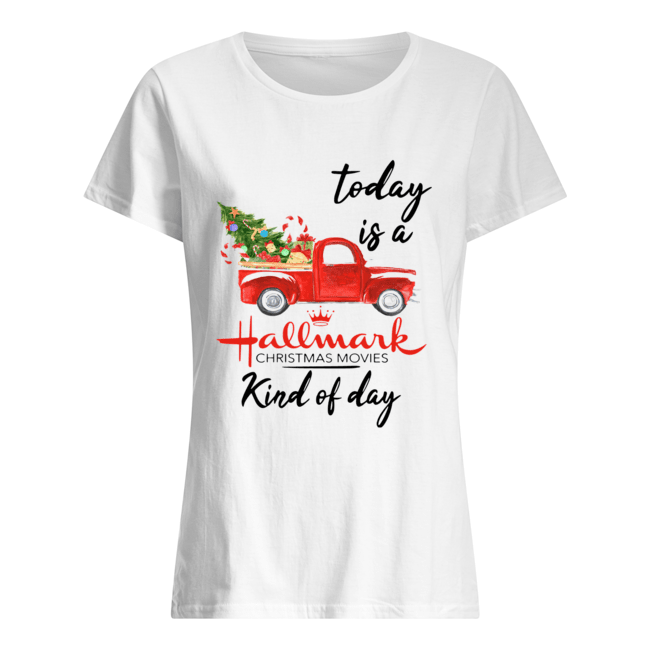 Today is A Hallmark Christmas Movies Kind of Day  Classic Women's T-shirt