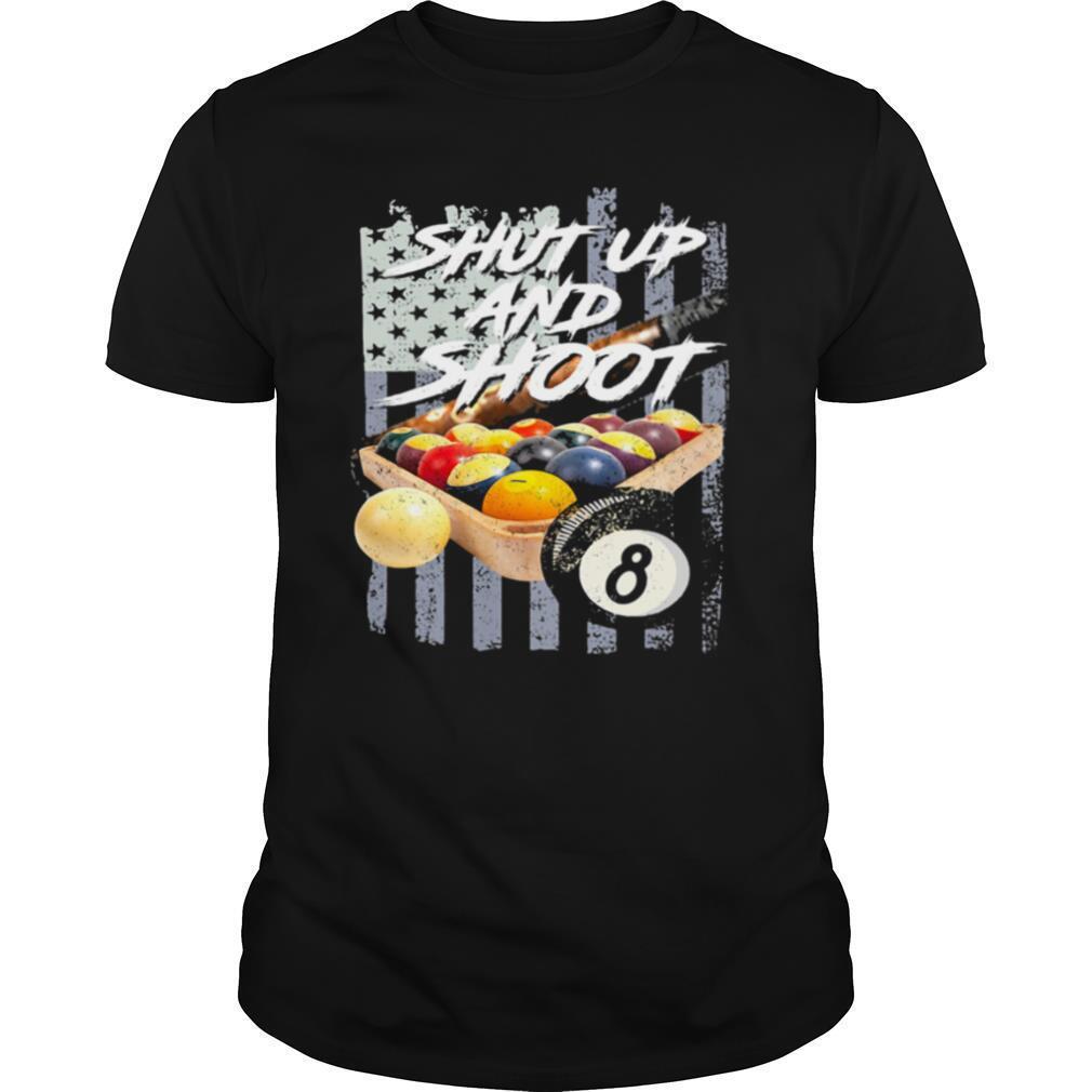Shut up and shoot billiard American flag veteran Independence day shirt