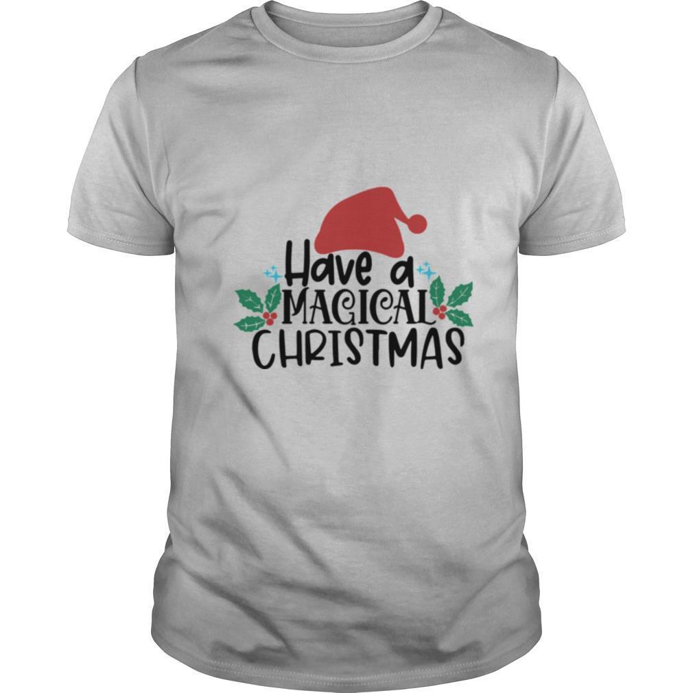 Have A Magical Christmas Santa Claus shirt