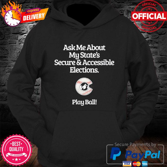 Ask me about my state's secure accessible elections s Hoodie