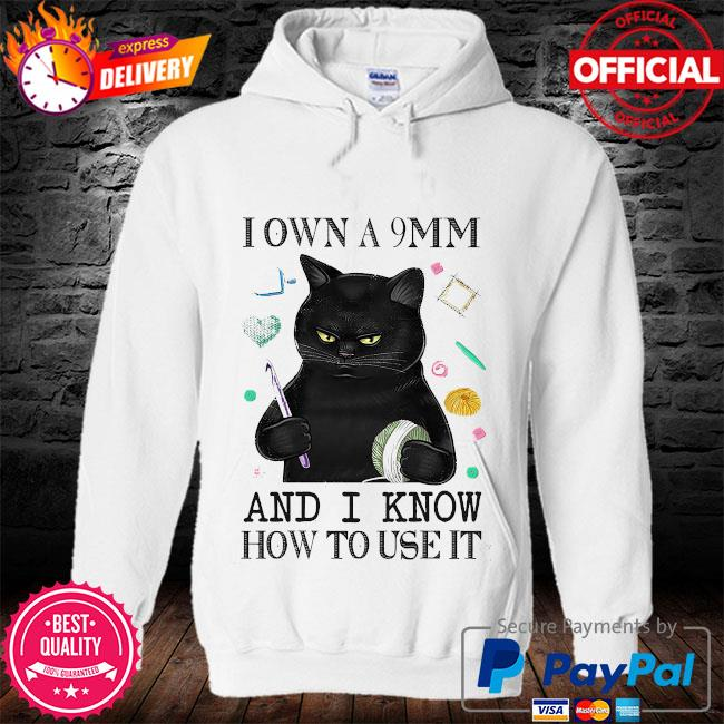 Black cat I own a 9mm and I know how to use it s hoodie