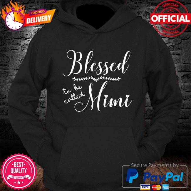 Blessed to be called mimi gift for grandma mother's day s Hoodie