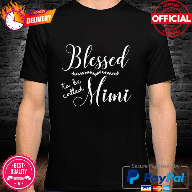 Blessed to be called mimi gift for grandma mother's day shirt