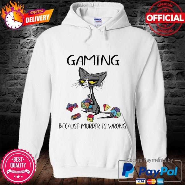 Cat gaming because murder is wrong s hoodie