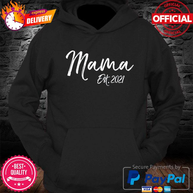 Cute first mother's day gift for new moms mama est 2021 s Hoodie