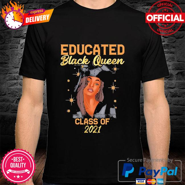 Educated black queen class of 2021 shirt