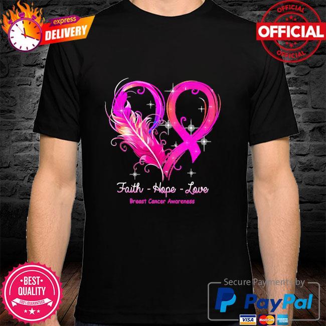 Faith hope love faith hope love breast cancer awareness shirt