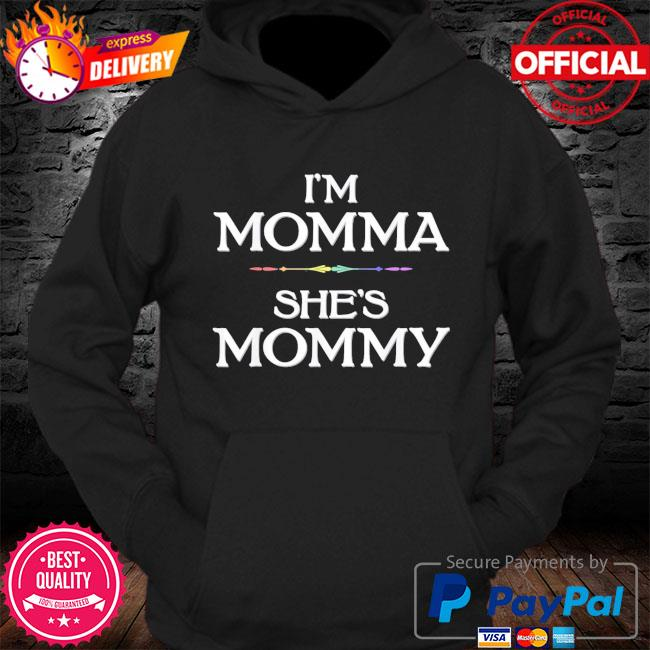 I'm momma she's mommy lesbian mother's day s Hoodie