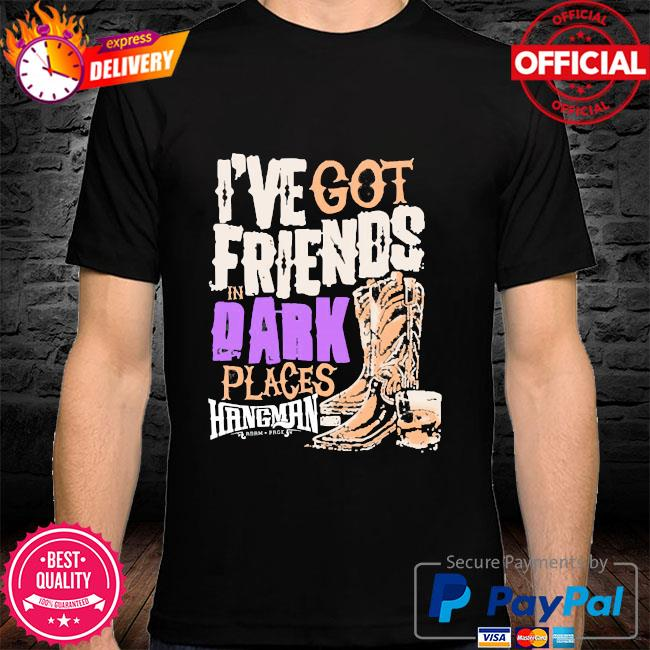 I've got friends in dark places hangman adam page shirt