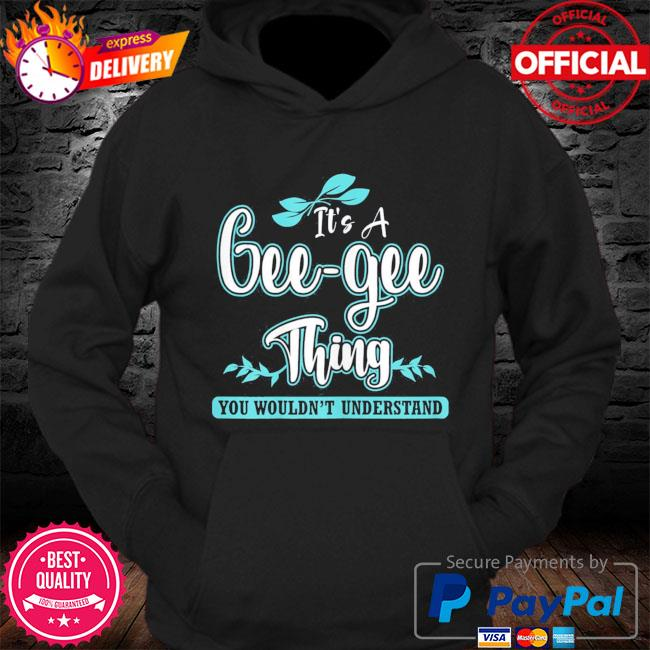 It's a gee-gee thing you wouldn't understand s Hoodie
