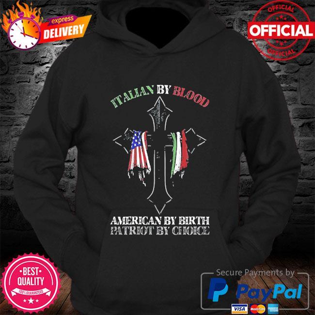 Italian by blood america by birth cross s Hoodie
