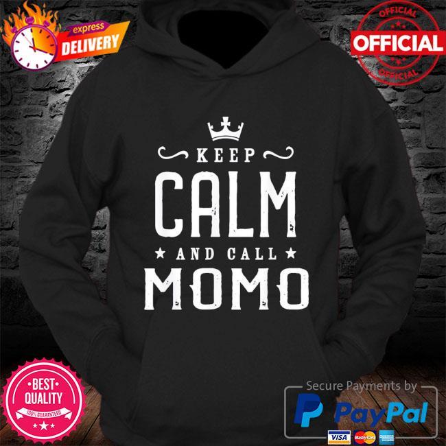 Keep calm and call momo mother's day grandma s Hoodie