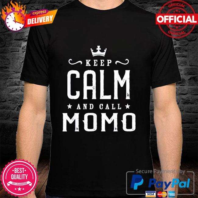 Keep calm and call momo mother's day grandma shirt