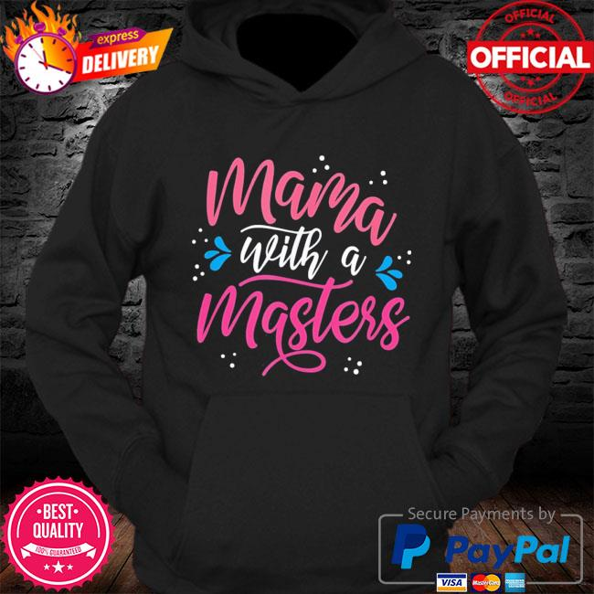 Mama with a master's degree mom graduation mother's day s Hoodie