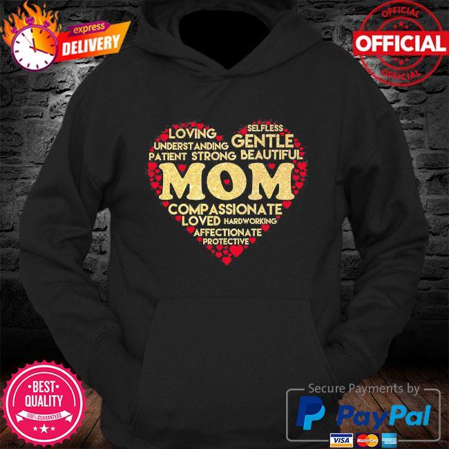 Mom loving understanding patient gentle affectionate compassionate s Hoodie