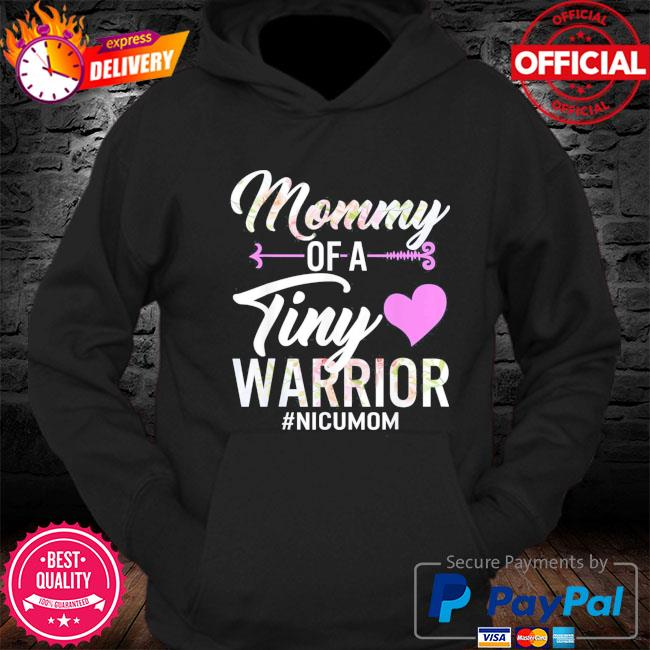 Mothers day mommy of a tiny warrior nicu mom baby preemie s Hoodie
