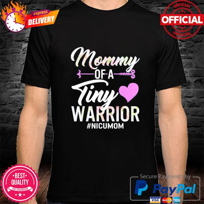 Mothers day mommy of a tiny warrior nicu mom baby preemie shirt