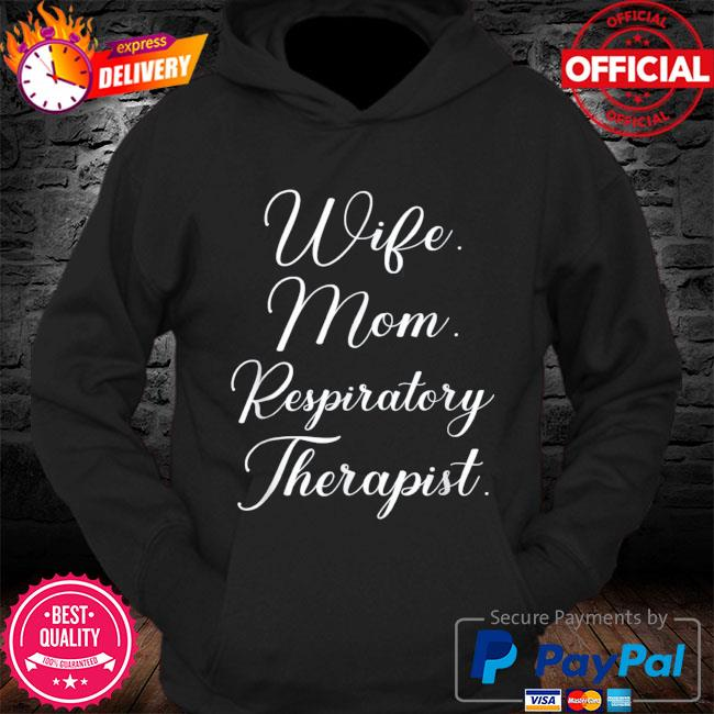 Mothers day wife mom respiratory therapist s Hoodie