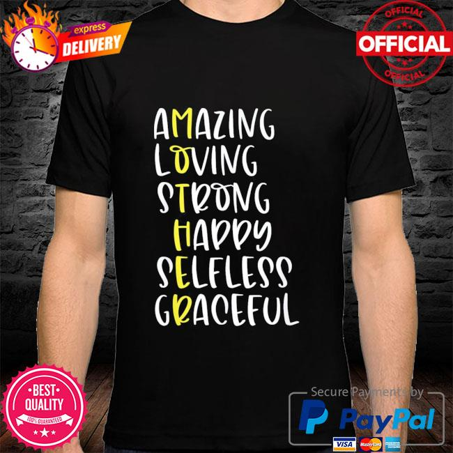Mothers definition amazing loving strong mother's day shirt