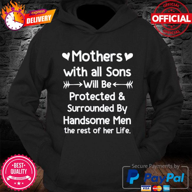 Mothers with all sons quote mom mothers day s Hoodie