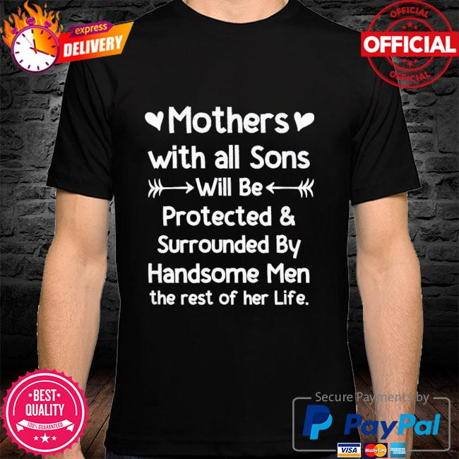 Mothers with all sons quote mom mothers day shirt