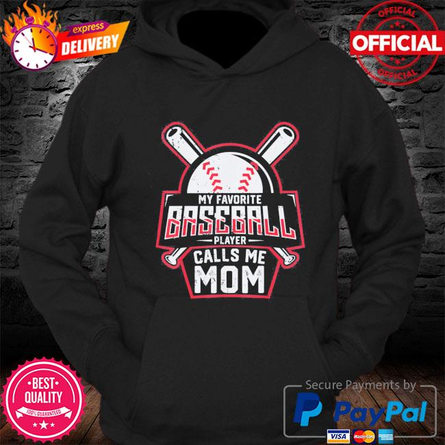 My favorite baseball player calls me mom mother's day s Hoodie