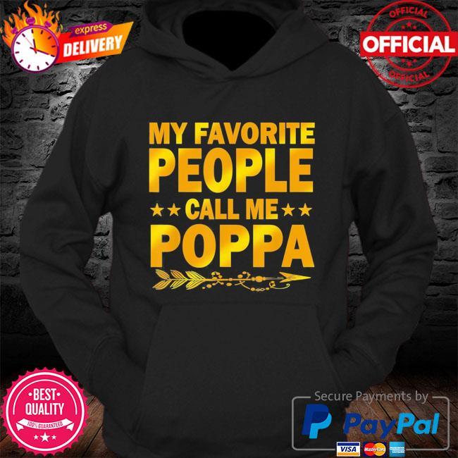 My favorite people call me poppa s Hoodie