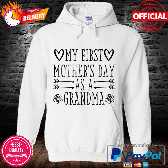 My first mother's day as grandma 2021 happy to me you s hoodie