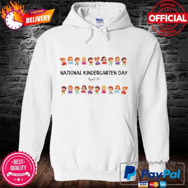 National kindergarten day teachers students 2021 s hoodie