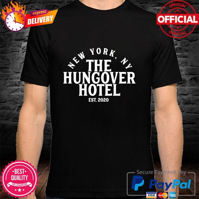 New York Ny the hungover hotel est 2020 shirt