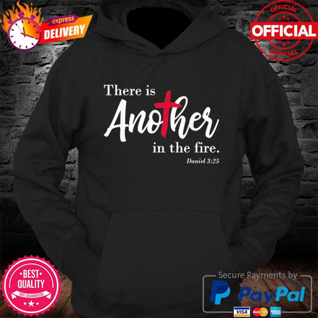 Official there is another in the fire scripture religious s Hoodie