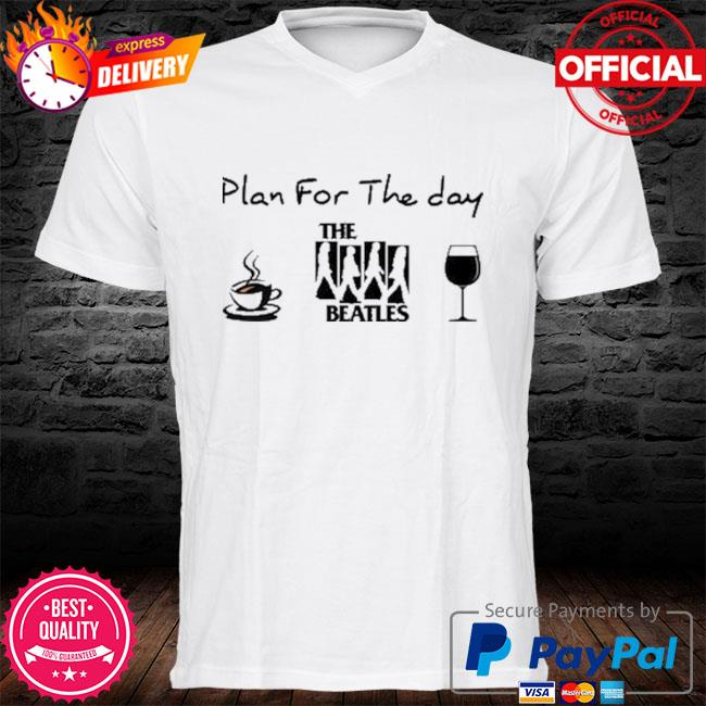 Plan for the day The Beatles shirt