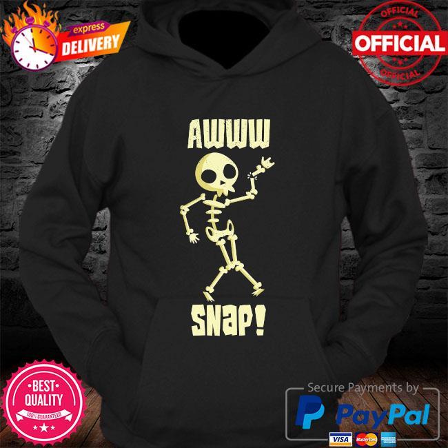 Skeleton awww snap s Hoodie