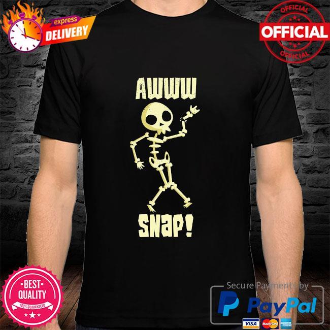 Skeleton awww snap shirt
