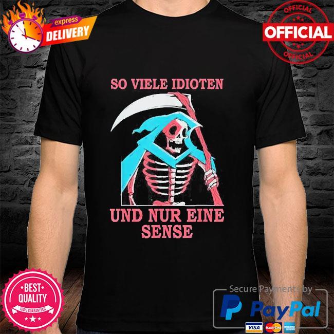 Skeleton so viele idioten und nur eine sense shirt