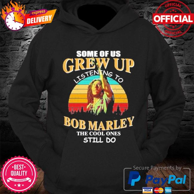 Some of us grew up listening to bob marley the cool ones still do vintage s Hoodie