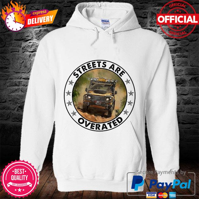 Streets are overrated s hoodie