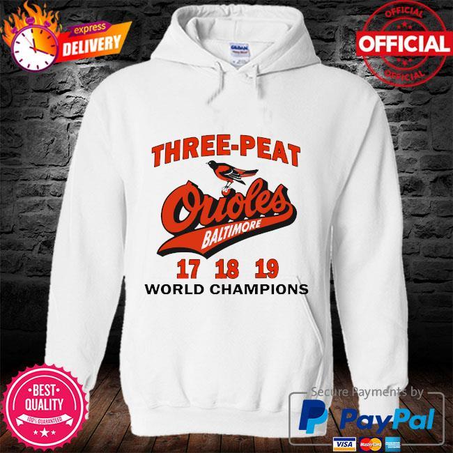 Three peat orioles baltimore world champions s hoodie