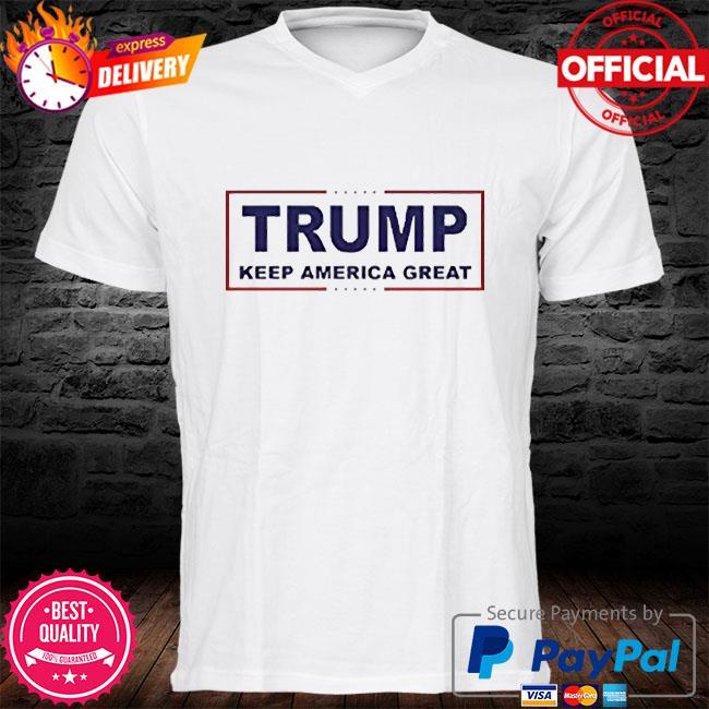 Trump keep america great shirt