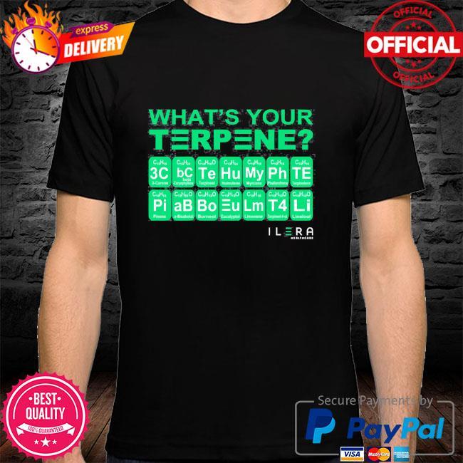 What's your terpene ilera healthcare shirt
